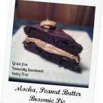 Mocha, Peanut Butter, Brownie Pie (GF, DF, Naturally Sweetened)