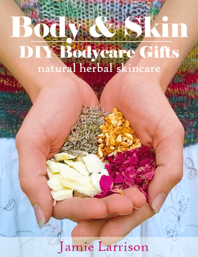 Body and Skin - DIY bodycare gifts e-book from The Herbal Spoon