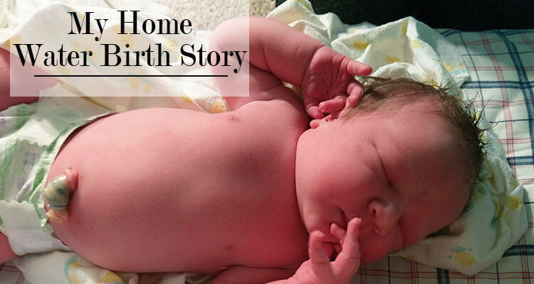 My Home Water Birth Story (That Almost Wasn't)